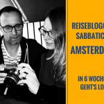 Reiseblogger-Sabbatical in Amsterdam: 6 Wochen vor Abreise