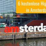 Amsterdam kostenlos erleben: 6 gratis Highlights & Sehenswürdigkeiten