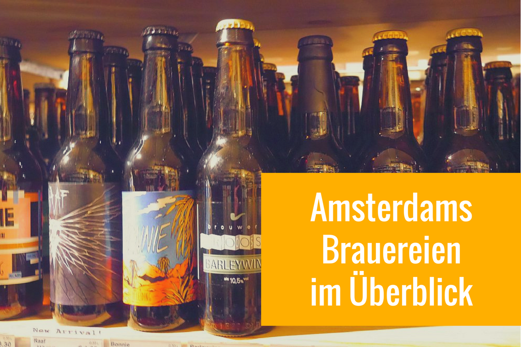 Brauereien in Amsterdam: 16 TOP-Adressen, Tastings & Brauereiführungen