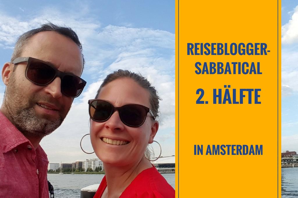 2. Hälfte unseres Amsterdam-Sabbaticals