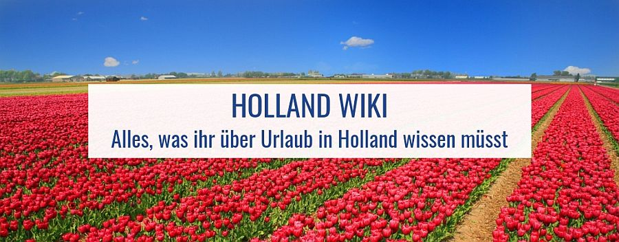 Holland Wiki Infos zu Urlaub in Holland
