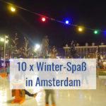 Amsterdam im Winter: 10 Highlights & Events für winterlichen Spaß