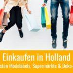 Einkaufen in Holland: Hier kauft ihr holländische Mode, Lebensmittel & Co